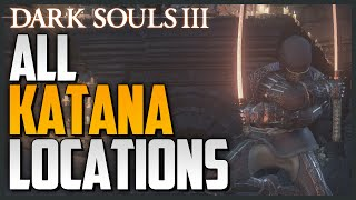 Dark Souls 3: All Weapon Locations and Showcase Part 1 - Katanas