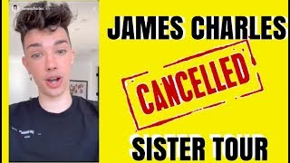 JAMES CHARLES CANCELLED SISTER TOUR