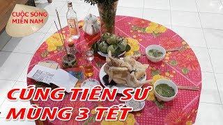 Mùng 3 Tết CÚNG TIÊN SƯ -  TẾT NGUYÊN ĐÁN 2018   Nam Việt