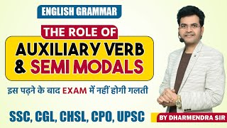 The Role of Auxiliary Verb & SEMI MODALS by Dharmendra Sir