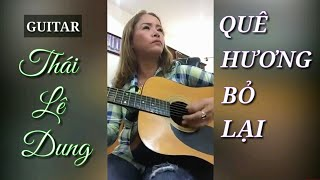 QUÊ HƯƠNG BỎ LẠI Thái Lê Dung Guitar - Liên Khúc Bolero