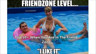 Top 10+ When You Are in The Friend Zone