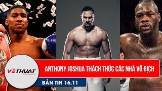 Anthony Joshua thách thức các nhà vô địch WBO và WBC