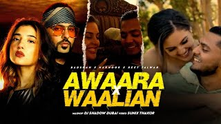 Video Awaara x Waalian Mashup - Badshah - Harnoor - Reet Talwar - DJ Shadow Dubai