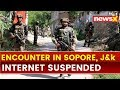 Gunfight breaks out in Sopore in North Kashmir, internet suspended
