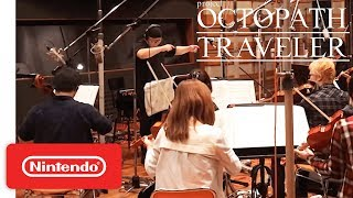 Project Octopath Traveler (Working Title) - Behind the Music - Nintendo Switch