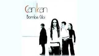 Can Kan - Bomba Gibi