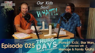 """Ep. 025 """"Our Kids Tell Us About Their Moms & a Marriage and Family Guru Interview"""""""