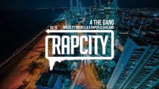 Willis - 4 The Gang (ft. Double A & Paper Cleveland)