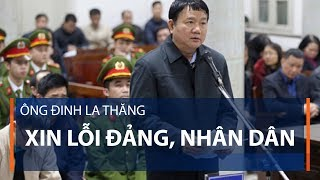 Ông Đinh La Thăng xin lỗi Đảng, nhân dân | VTC1