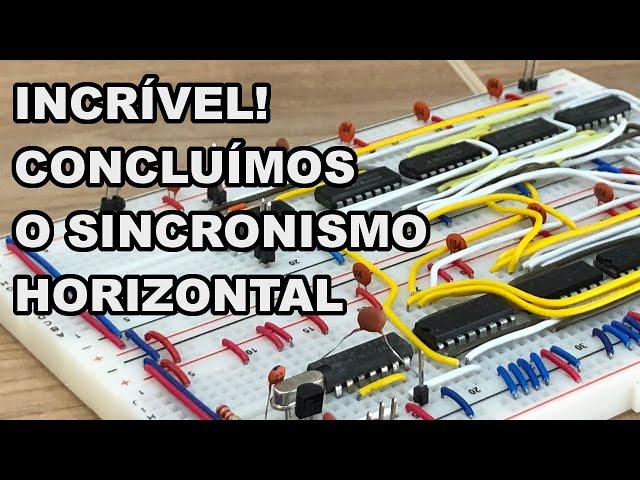 PLACA DE VÍDEO: SINCRONISMO HORIZONTAL CONCLUÍDO | Conheça Eletrônica! #213