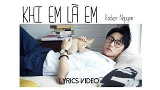 Khi Em Là Em - Rocker Nguyễn  ( Khi tôi là tôi OST )