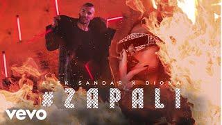 Alek Sandar, Diona - ZAPALI (Official Video)
