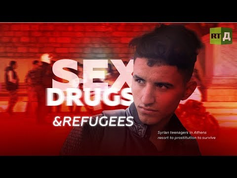 Sex, Drugs & Refugees. Syrian teenagers in Athens resort to prostitution to survive