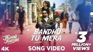 Video Bandhu Tu Mera - Yasser Desai - Jawaani Jaaneman
