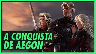 Família TARGARYEN (1/4): A Conquista de Aegon   GAME OF THRONES