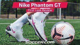 Nike Phantom GT | First Look Review