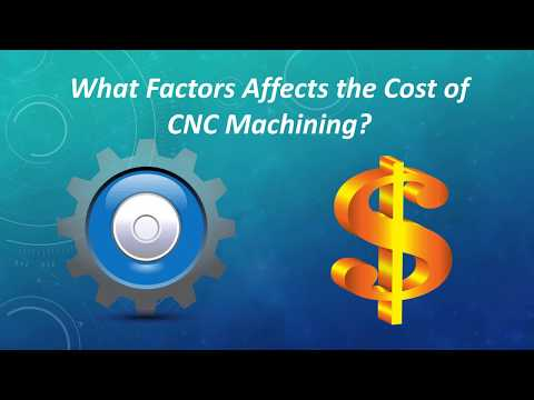 What Factors Affects the Cost of CNC Machining?