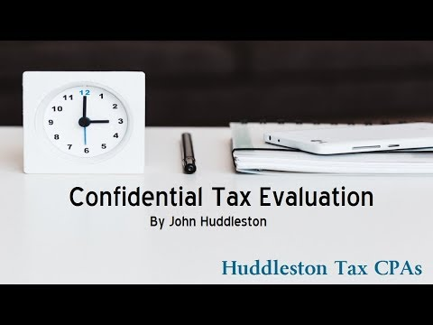 Confidential Tax Evaluation - John Huddleston, CPA