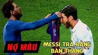 Bản tin Troll Bóng Đá số 74: Nợ máu - Messi trả bằng bàn thắng