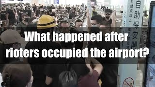 What happened after rioters occupied Hong Kong International Airport?
