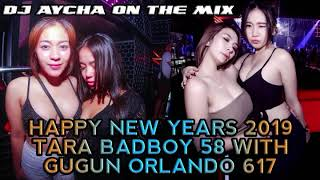 HAPPY NEW YEARS 2019 TARA BADBOY 58 WITH GUGUN ORLANDO 617 BY DJ AYCHA ON THE MIX