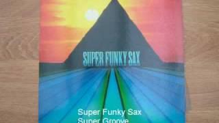 Super Funky Sax - Super Groove