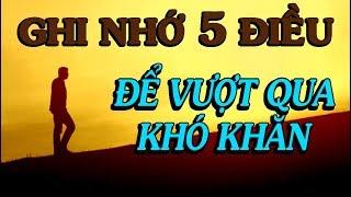 GHI NHỚ 5 ĐIỀU NÀY ĐỂ VƯỢT QUA KHÓ KHĂN - Thiền Đạo