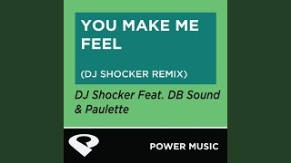 You Make Me Feel (DJ Shocker Remix Radio Edit)