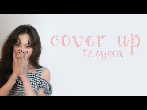 Cover Up - Taeyeon (태연) [HAN/ROM/ENG LYRICS]