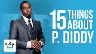 15 Things You Didn't Know About P. Diddy