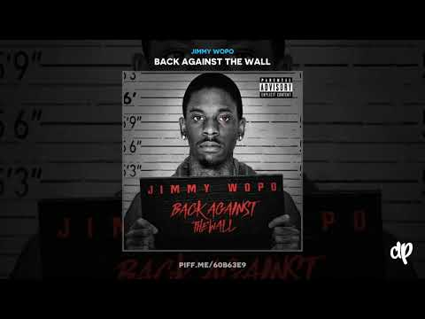 Jimmy Wopo -  My Boys [Back Against The Wall]