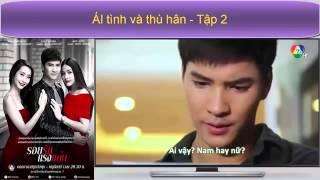 Ái Tình Và Thù Hận Tập 2 Vietsub™ │Phim Tình Cảm Thái Lan 2015 Trailer Tập 3