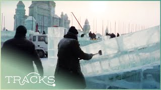 China's Miraculous Ice Festival: How It's Built | China Revealed | TRACKS