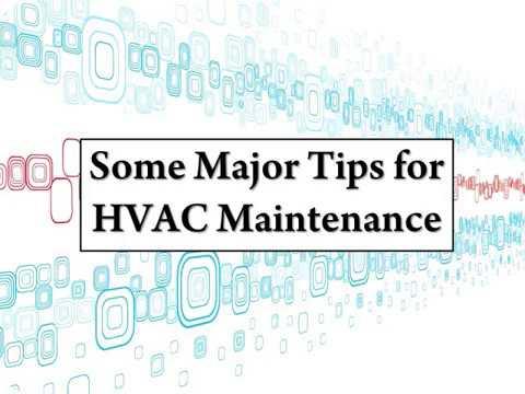 Some Major Tips for HVAC Maintenance