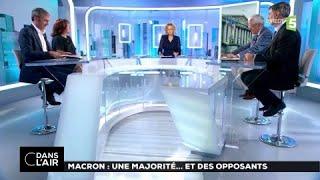 Macron : une majorité...et des opposants  #cdanslair 19.06.21017