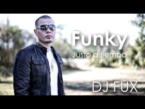 Funky - Justo a tiempo (Fux Remix) 2013