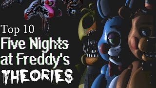 Top 10 Five Nights at Freddy's Theories