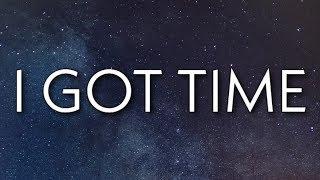 Chris Brown, Young Thug - I Got Time (Lyrics) Ft. Shad Da God