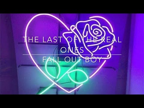 Fall Out Boy- The Last Of The Real Ones Lyrics