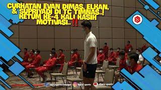 Curhatan Evan Dimas, Elkan, & Supriyadi Di TC Timnas..! Ketum Ke-4 Kali Kasih Motivasi..‼️