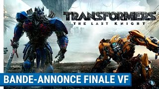 Transformers : the last knight :  bande-annonce finale VF