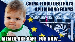 Destroyed Mining Farms Means GPU Price Increase? & Memes Not Banned!