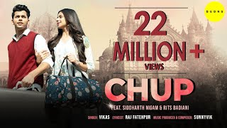 CHUP – Vikas Ft Siddharth Nigam Video HD