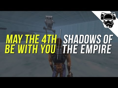 Star Wars Day Live Stream! - [SHADOWS OF THE EMPIRE] - May the Fourth be With You (2019)