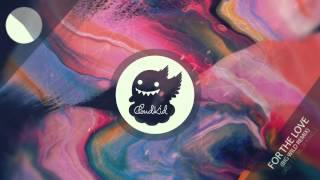 Griz ft. Talib Kweli - For the Love (Big Wild Remix)