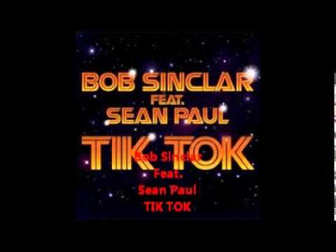 Bob Sinclar Feat. Sean Paul TIK TOK