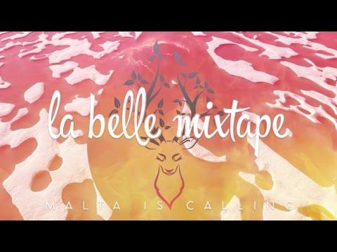 La Belle Mixtape | Malta Is Calling