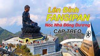 Đi Cáp Treo lên đỉnh Fansipan ngắm tượng Phật A Di Đà lớn nhất Việt Nam - Du Lịch SAPA 2019 | ZaiTri