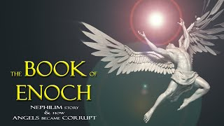 The Book of Enoch, the Nephilim Story, and How Angels Became Corrupt ~ 2019 ~ (Without Music)